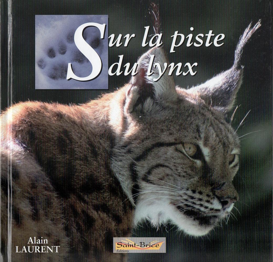 Sur la piste du lynx de Alain Laurent.
